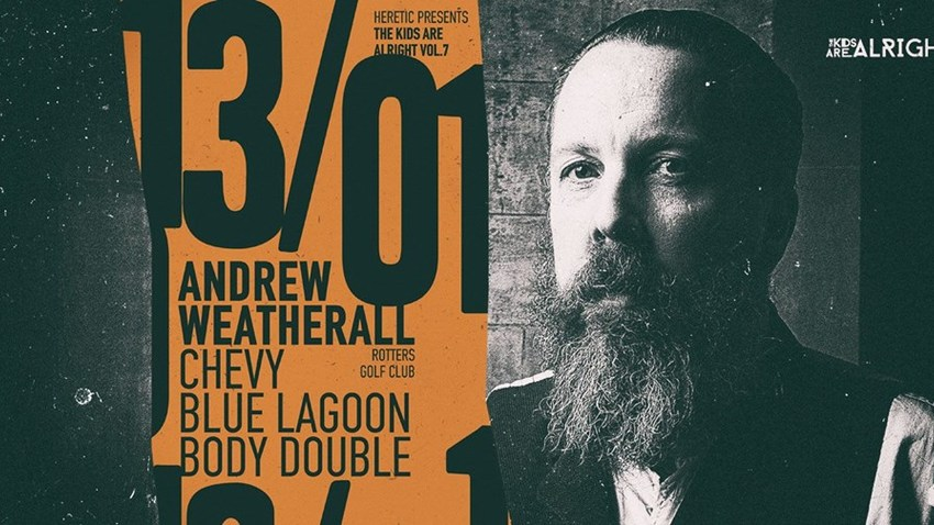 The Kids Are Alright w/ Andrew Weatherall στο six d.o.g.s