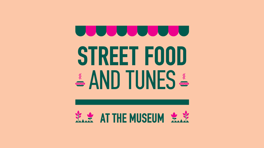 Street Food and Tunes at the Museum!