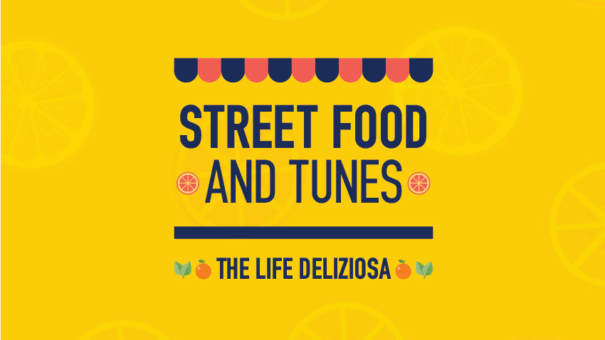 Street Food and Tunes: The Life Deliziosa