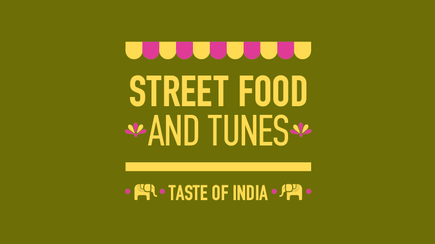 Street Food and Tunes: Taste of India