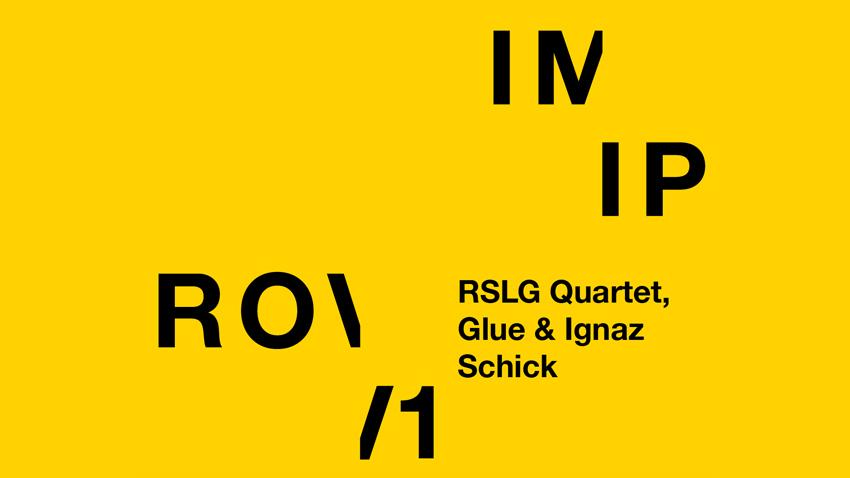 RSLG Quartet, Glue & Ignaz Schick