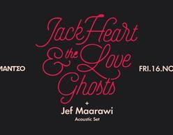 Jack Heart & The Love Ghosts w/ Jef Maarawi @ Romantso