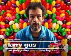 Romantso ♥ Kormoranos present: Larry Gus w/ Polygrains