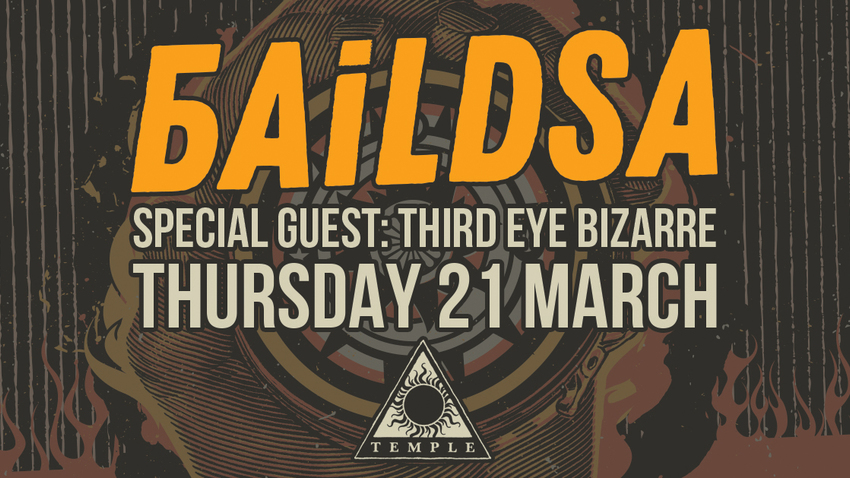 BAiLDSA live w/ special guest: Third Eye Bizarre live at Temple