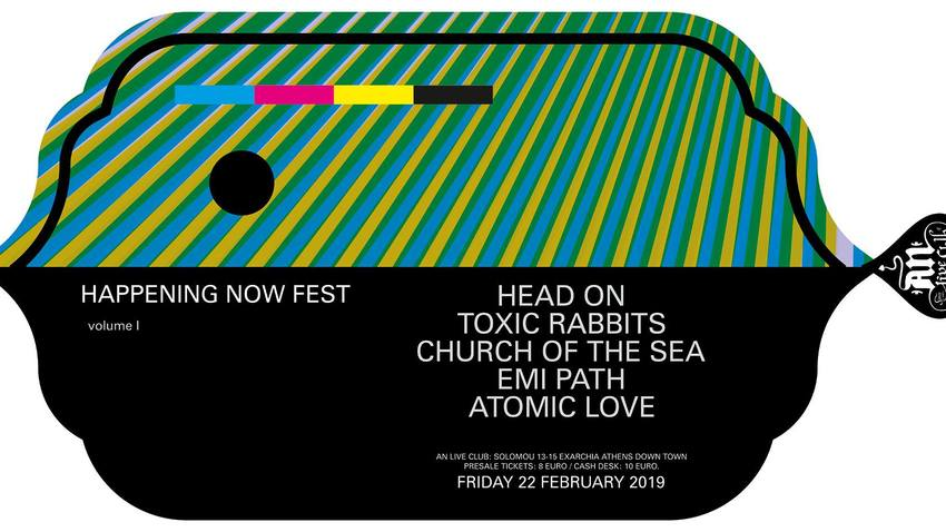 HAPPENING NOW FEST vol. I with:  Head On / Toxic Rabbits / Church of the Sea / Emi Path / Atomic Love  | 22.02.2019 | AN CLUB!