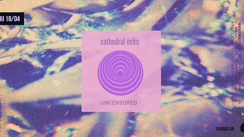 Cathedral Echo w/ Uncensored Live at six dogs