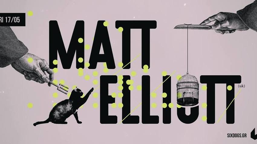 Ο Matt Elliott Live στο six d.o.g.s.