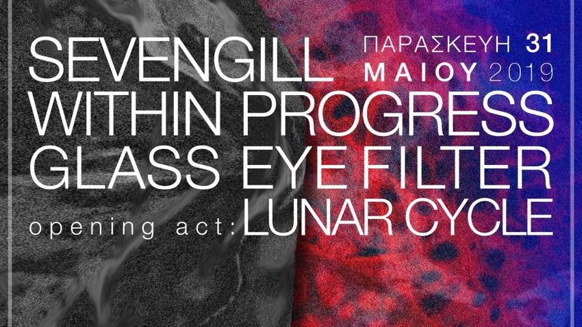 Sevengill | Within Progress | Glass Eye Filter | Lunar Cycle // An Club