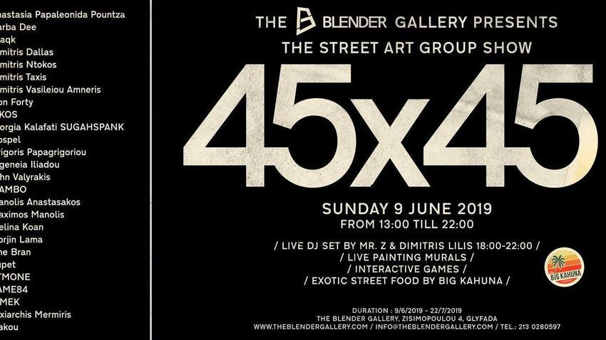 45 X 45 | The Street Art Group Show party!
