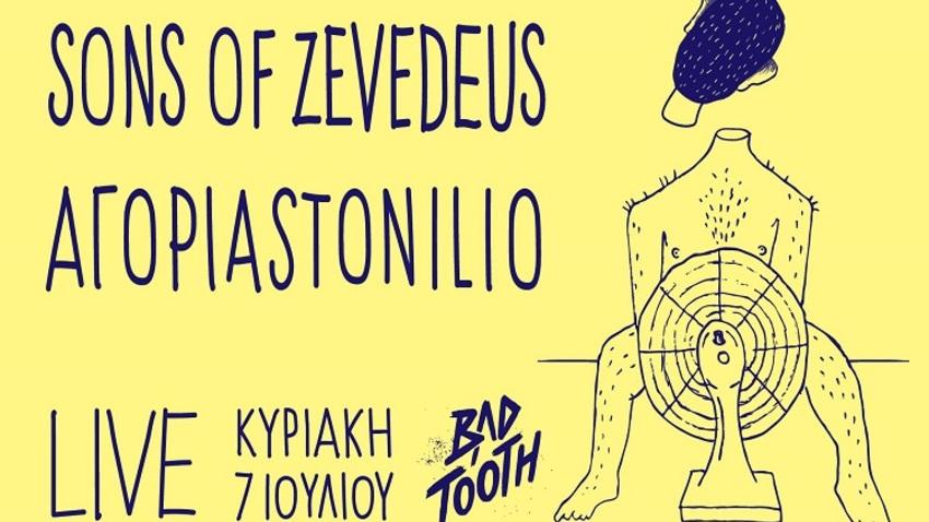 Οι Sons Of Zevedeus και τα  αγοριαstonilio στο Bad Tooth