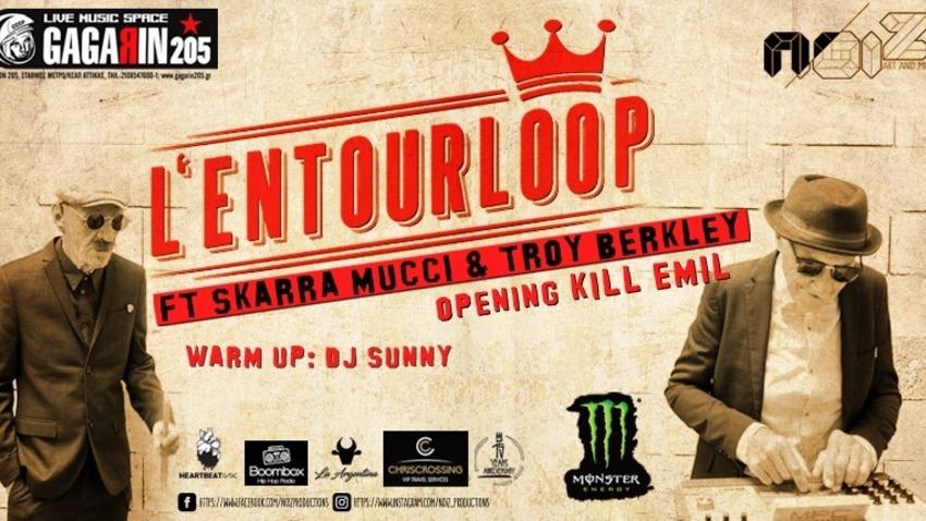 L'entourloop ft Skarra Mucci & Troy Berkley!