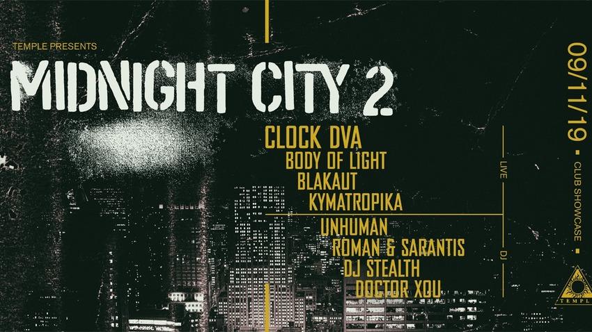 Midnight City 2: Clock DVA, Body of Light, Blakaut & more | Temple