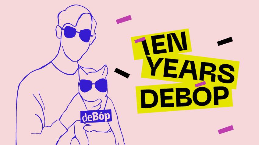 TEN YEARS DEBOP PARTY | Γινόμαστε 10 και το γιορτάζουμε!