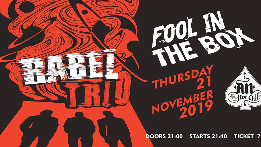 Babel Trio & Fool in The Box   An Club