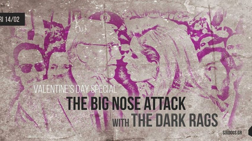 The Big Nose Attack w/ The Dark Rags