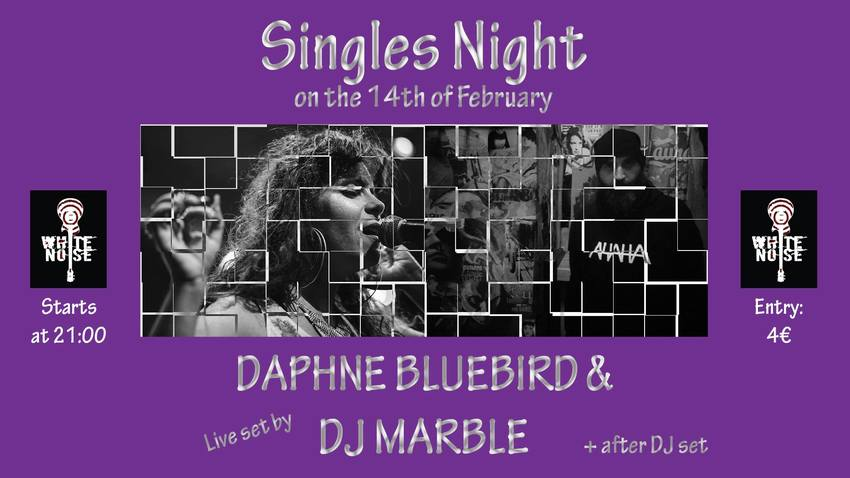 Singles Night :: Daphne BlueBird & DJ Marble live at White Noise