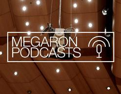 MEGARON PODCASTS | Νέος Κύκλος Διαδικτυακών Μεταδόσεων