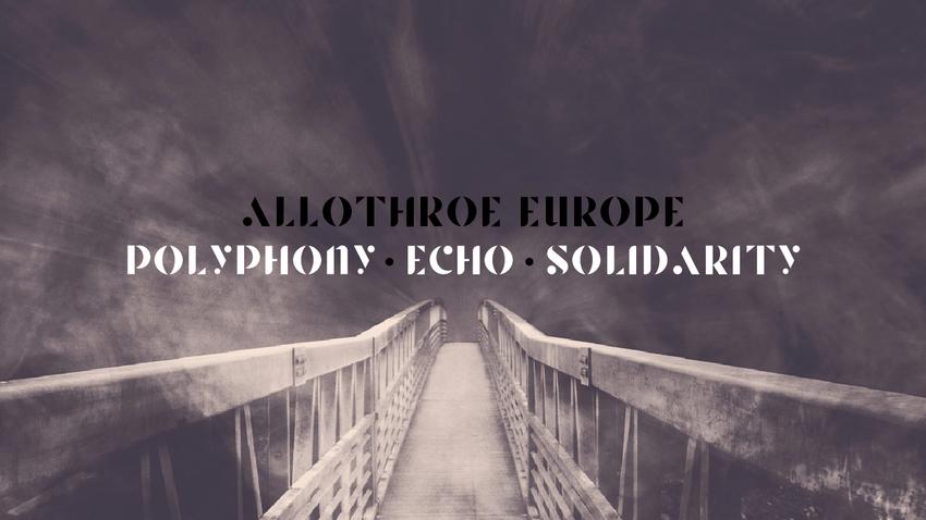 Allothroe Europe: Polyphony, Echo, Solidarity | Δημιουργώντας (σ)τις πόλεις της Ευρώπης