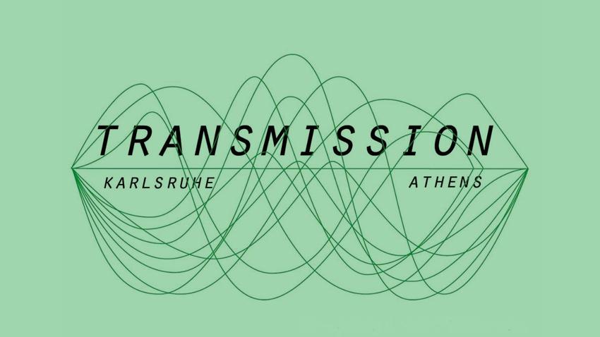 Transmission Art Festival Athens - Karlsruhe