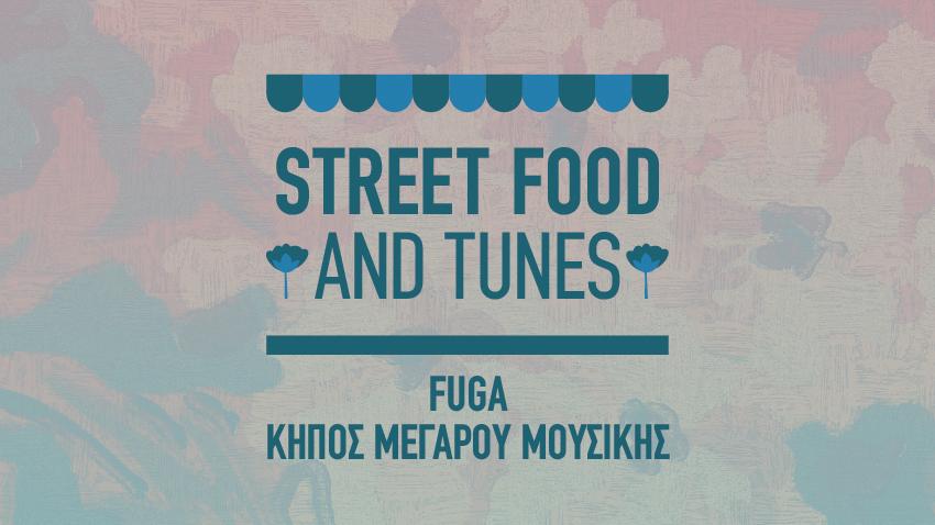 Street Food and Tunes: Fuga, Κήπος Μεγάρου Μουσικής