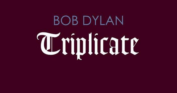 """Triplicate"" -  νέο τριπλό άλμπουμ από τον Bob Dylan"