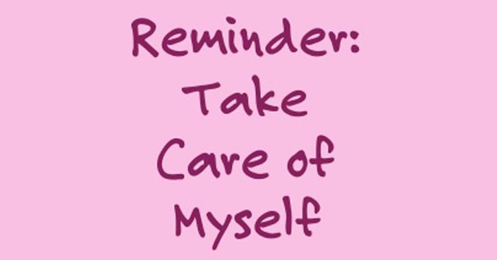 Just a reminder - Να θυμόμαστε να προσέχουμε τον εαυτό μας!