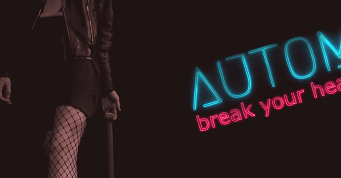 AUTOM – Break Your Heart | Ντεμπούτο single και videoclip