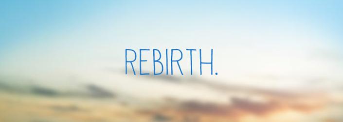 Επιτέλους...Rebirthing