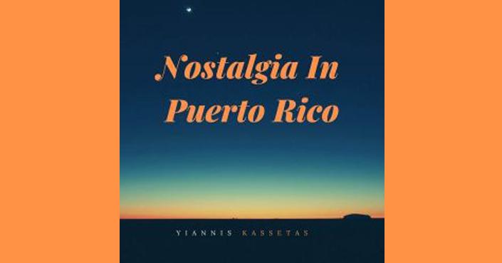 """Nostalgia In Puerto Rico"" :: Νέο Video-Clip του Γιάννη Κασέτα"