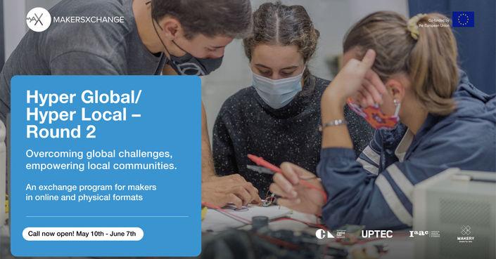 Open Call: Hyper Global / Hyper Local Round 2   Πρόγραμμα ανταλλαγής για makers   Deadline: 7 Ιουνίου 2021